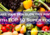 Top 10 Super foods to make your Skin Glow This Winter
